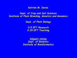 Katrien M. Devos Dept . of Crop and Soil  Sciences