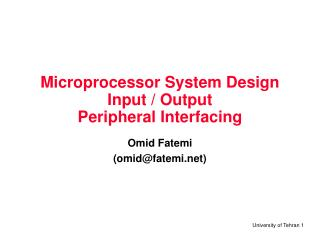 Microprocessor System Design Input / Output Peripheral Interfacing