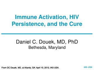 Immune Activation, HIV Persistence, and the Cure