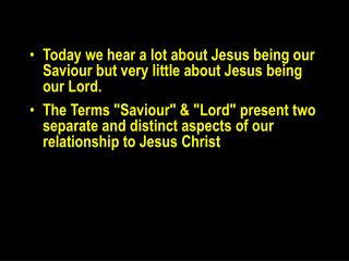 Today we hear a lot about Jesus being our Saviour but very little about Jesus being our Lord.