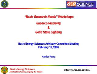 """Basic Research Needs"" Workshops  Superconductivity & Solid State Lighting"