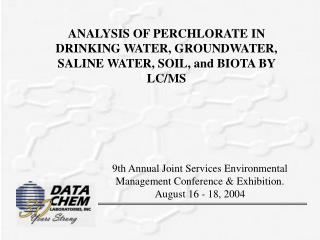 ANALYSIS OF PERCHLORATE IN DRINKING WATER, GROUNDWATER, SALINE WATER, SOIL, and BIOTA BY LC