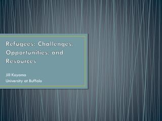 Refugees: Challenges, Opportunities, and Resources