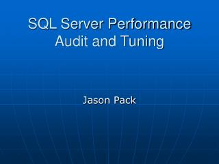 SQL Server Performance  Audit and Tuning
