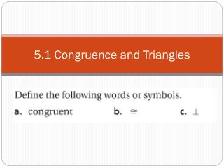 5.1 Congruence and Triangles