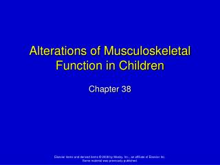 Alterations of Musculoskeletal Function in Children