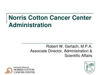 Norris Cotton Cancer Center Administration