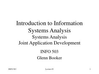 Introduction to Information Systems Analysis Systems Analysis Joint Application Development
