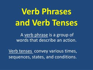 Verb Phrases and Verb Tenses