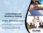 Customizing your Workforce Training:  STARS, CETP  Gas Check
