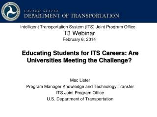 Mac  Lister  Program Manager Knowledge and Technology Transfer ITS Joint Program Office
