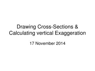 Drawing Cross-Sections & Calculating vertical Exaggeration
