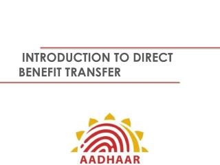INTRODUCTION TO DIRECT BENEFIT TRANSFER