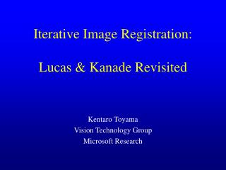 Iterative Image Registration: Lucas & Kanade Revisited