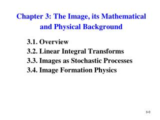 Chapter 3: The Image, its Mathematical  and Physical Background