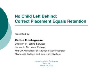 No Child Left Behind: Correct Placement Equals Retention