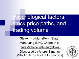 Psychological factors, stock price paths, and trading volume