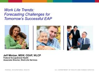 Work Life Trends: Forecasting Challenges for Tomorrow's Successful EAP