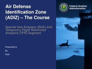 Air Defense Identification Zone (ADIZ) – The Course