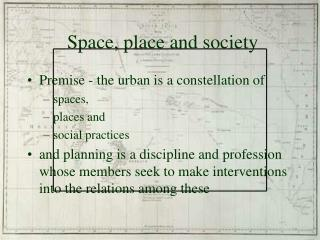 Space, place and society