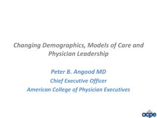 Changing Demographics, Models of Care and  Physician Leadership
