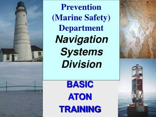 Prevention (Marine Safety) Department Navigation Systems Division