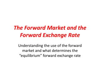 The Forward Market and the Forward Exchange Rate