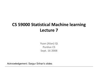 CS 59000 Statistical Machine learning Lecture 7