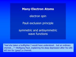 Many-Electron Atoms electron spin Pauli exclusion principle symmetric and antisymmetric wave functions