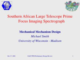Southern African Large Telescope Prime Focus Imaging Spectrograph Mechanical Mechanism Design