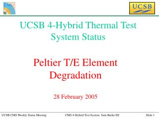 UCSB 4-Hybrid Thermal Test System Status