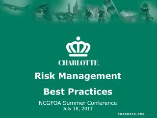Risk Management Best Practices NCGFOA Summer Conference  July 18, 2011