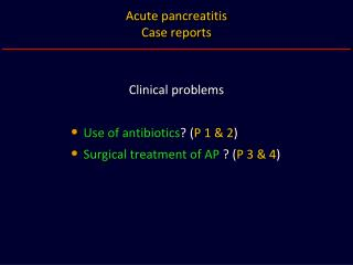 Acute pancreatitis Case reports
