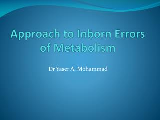 Approach to Inborn Errors of Metabolism