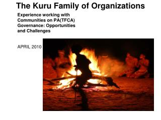 The Kuru Family of Organizations