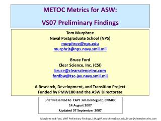 METOC Metrics for ASW: VS07 Preliminary Findings