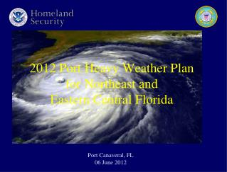 2012 Port Heavy Weather Plan  for Northeast and  Eastern Central Florida