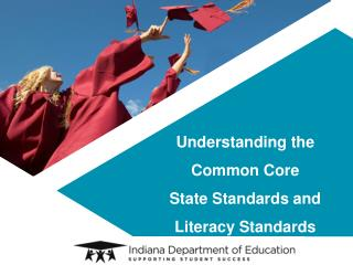 Understanding the Common Core  State Standards and Literacy Standards