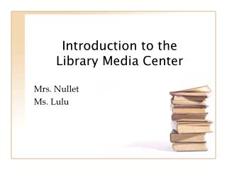 Introduction to the Library Media Center
