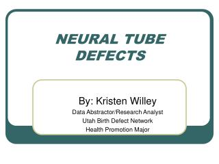NEURAL TUBE DEFECTS