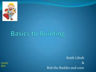 Basics to Building