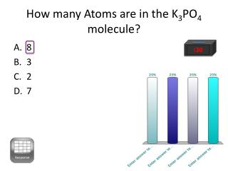 How many Atoms are in the K 3 PO 4  molecule?