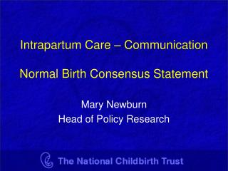 Intrapartum Care – Communication  Normal Birth Consensus Statement