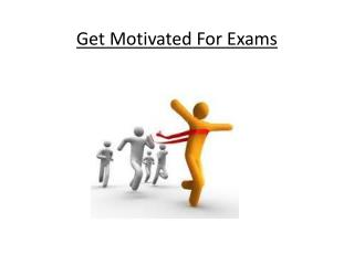 Get Motivated For Exams