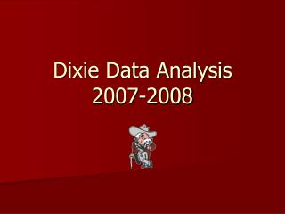 Dixie Data Analysis 2007-2008