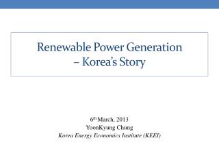 Renewable Power Generation  – Korea's Story