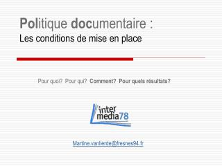Pol itique  doc umentaire : Les conditions de mise en place
