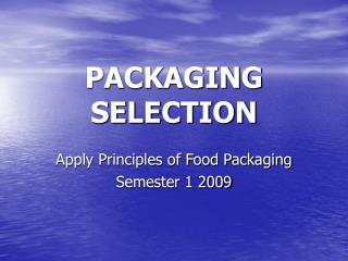 PACKAGING SELECTION