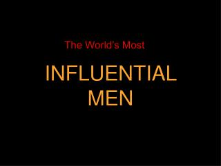 INFLUENTIAL   MEN
