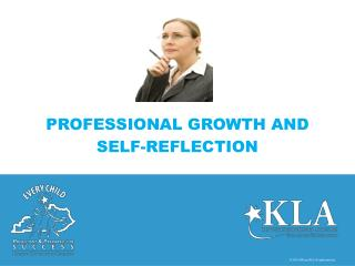 PROFESSIONAL GROWTH AND  SELF-REFLECTION
